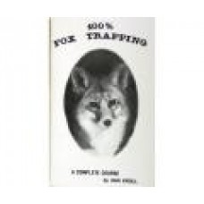 '100% Fox Trapping - A Complete Course' - publication by Dan Kroll