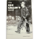 'The Fox Caller's Guide' - publication by Richard E. Faler Jr.