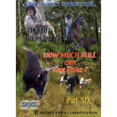 DVD 'How Much Bull Can You Take' - Part SIX