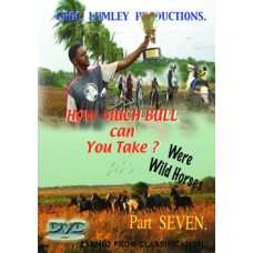 DVD 'How Much Bull Can You Take' - Part SEVEN
